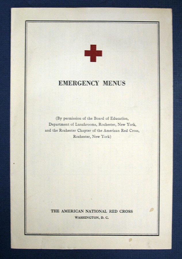 EMERGENCY MENUS. (By Permission of the Board of Education, Department of Lunchrooms, Rochester, New York, and the Rochester Chapter of the American Red Cross, Rochester, New York). January 1943. American National Red Cross Menu.