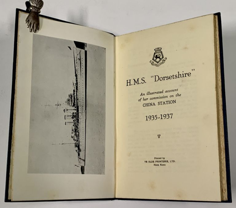 """H.M.S. """"DORSETSHIRE"""" An Illustrated Account of Her Commission on the China Station 1935 - 1937. Cruise Book."""