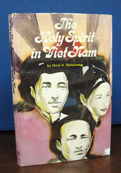 The HOLY SPIRIT In VIET NAM. Orrel N. Steinkamp.