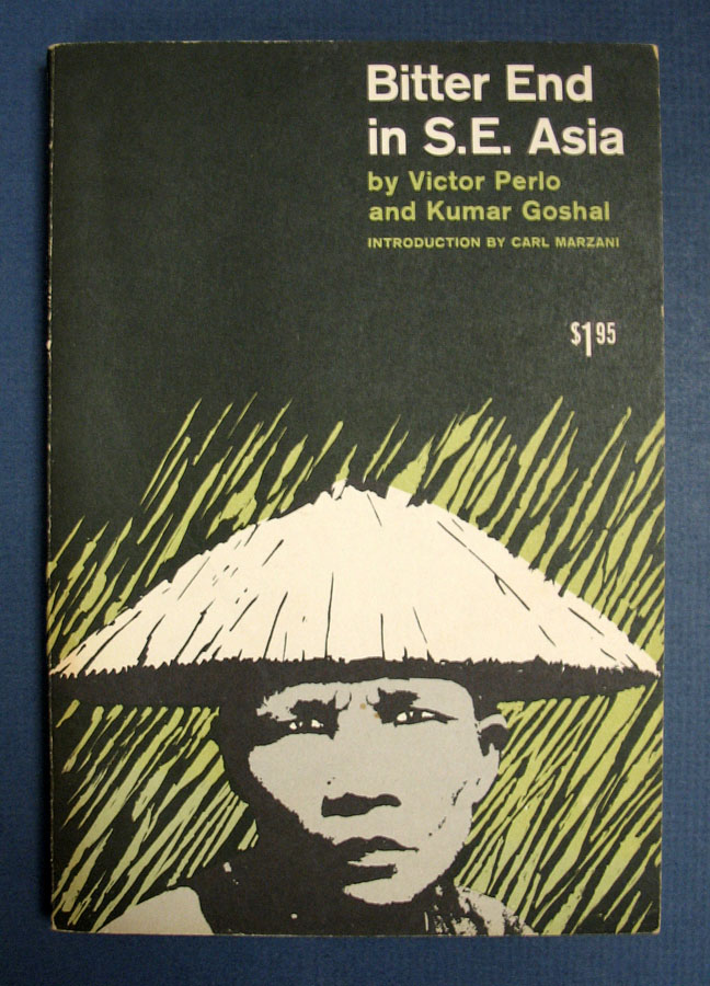 BITTER END In SOUTHEAST ASIA. Victor Perlo, Kumar Goshal.