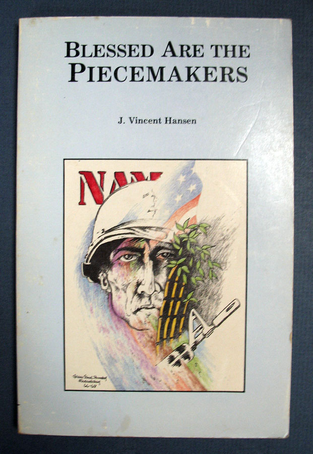 BLESSED Are The PIECEMAKERS [sic]. A Collection of Poems and Uncertain Notions. J. Vincent. Gleen Good Thunder - Contributor Hansen.