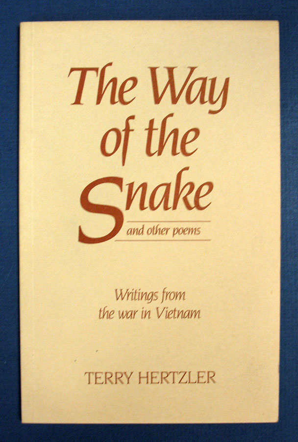 The WAY Of The SNAKE; And Other Poems. Writings from the War in Vietnam. Terry Hertzler.