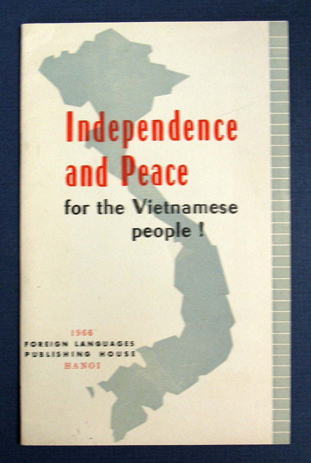 INDEPENDENCE And PEACE For The VIETNAMESE PEOPLE! Anonymous Pamphlet.