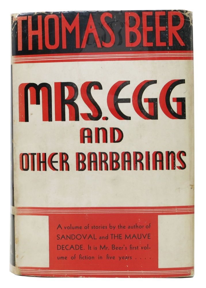 MRS. EGG And OTHER BARBARIANS. Thomas Beer.