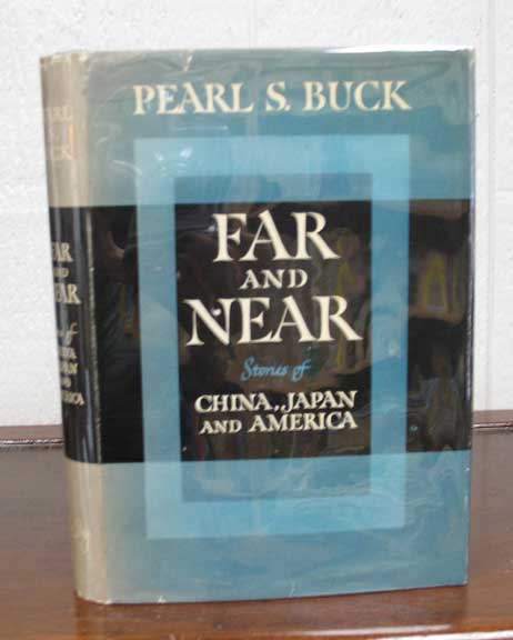 FAR And NEAR. Pearl Buck, ydenstricker. 1892 - 1973.