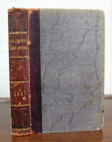 The STATE REGISTER And YEAR BOOK Of FACTS: For the Year 1857. Published Annually. [Second Year of Publication]. California History.