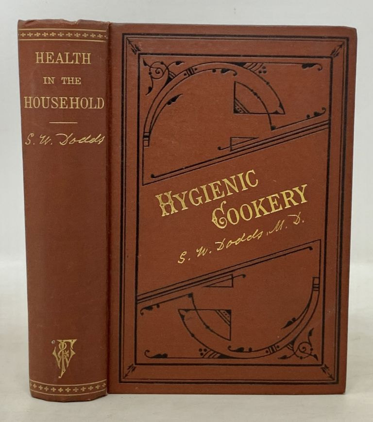 HEALTH In The HOUSEHOLD; or, Hygienic Cookery. Vegetarian Cookery, Susanna . Dodds, M. D., ay. 1830 - 1911.