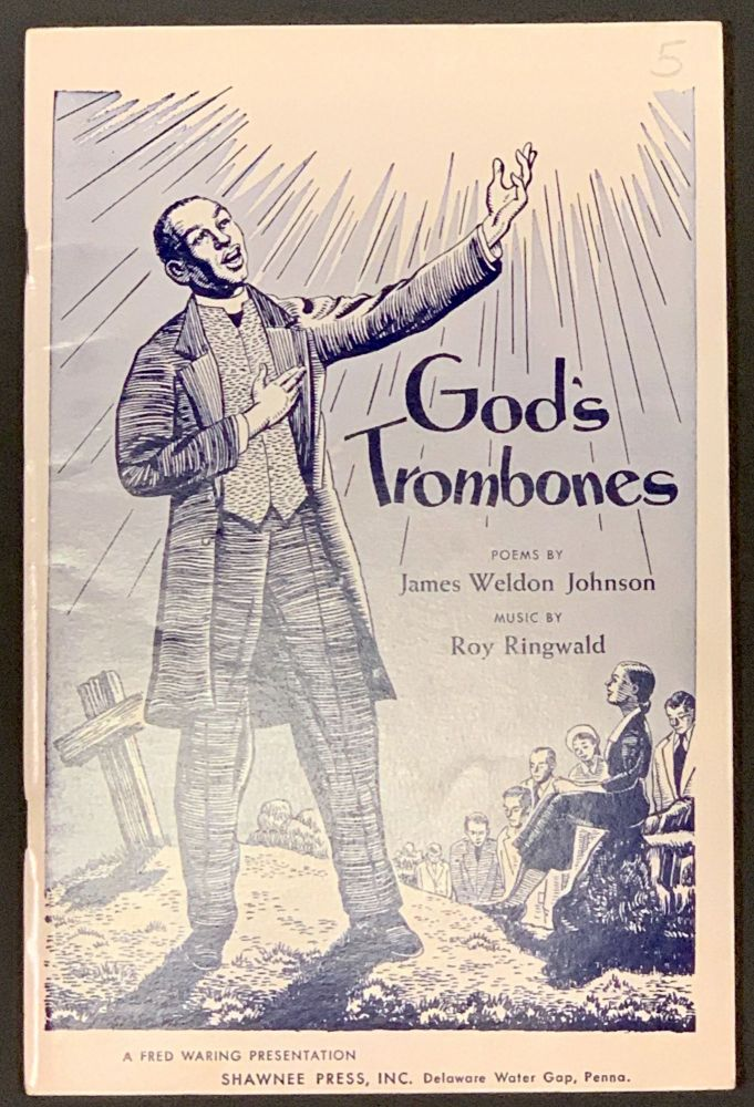 GOD'S TROMBONES. Dramatic Sequence for Two Speakers, Soloists, Mixed Chorus and Small Orchestra. I. Opening: A Prayer. II. The Creation. III. Go Down Death. IV. The Judgment Day. V. Closing: A Prayer. Sheet Music Pamphlet, James Weldon Johnson, Roy Ringwald - Contributors.