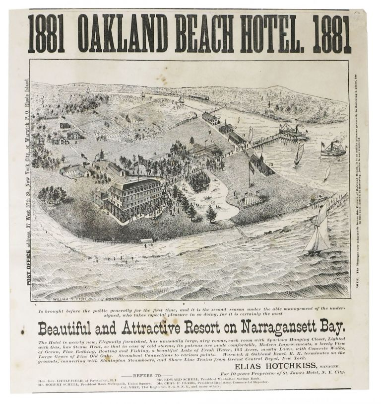 1881 OAKLAND BEACH HOTEL. 1st Brought Before the Public Generally for the First Time, and It Is the Second Season Under the Able Management of the Undersigned, who Takes Especial Pleasure in So Doing, for it is Certainly the Most BEAUTIFUL And ATTRACTIVE RESORT On NARRAGANSETT BAY [Rhode Island]. Illustrated Hotel Advertisement, Elias - Contributor. William R. Fish - Hotchkill.