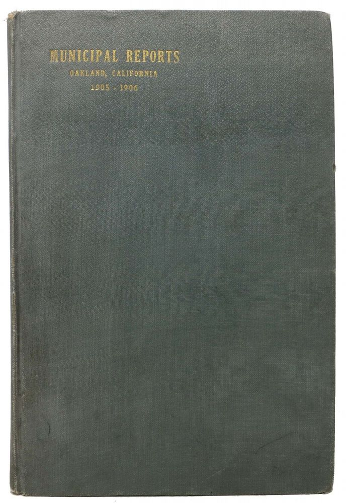 A BOOK Of COMBINED REPORTS Of The VARIOUS DEPARTMENTS Of The CITY Of OAKLAND. Oakland California History.