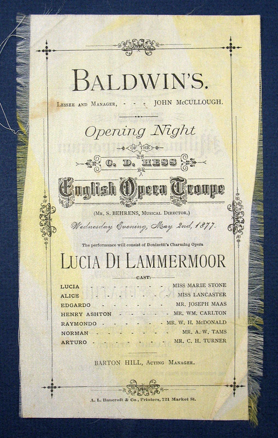 """OPENING NIGHT Of The C. D. HESS ENGLISH OPERA TROUPE. The Performance Will Consist of Donizetti's Charming Opera """"Lucia di Lammermoor"""". Wednesday Evening, May 2nd, 1877. [Rear Side Advert]: Presented by Ross' Millinery Emporium - Straw Goods, Flowers and Feathers, Ribbons, Silks, Etc. Etc. A. L. - Publisher. McCullough Bancroft, John, Barton Hill - Managers. Mr. S. Behrens - Musical Director."""