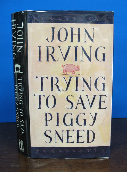 TRYING To SAVE PIGGY SNEED. John Irving.
