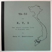 TA-50 and X, Y, Z. Two Short-rounds from a Distant War. Vietnam Fiction, Gary P. Henrickson.