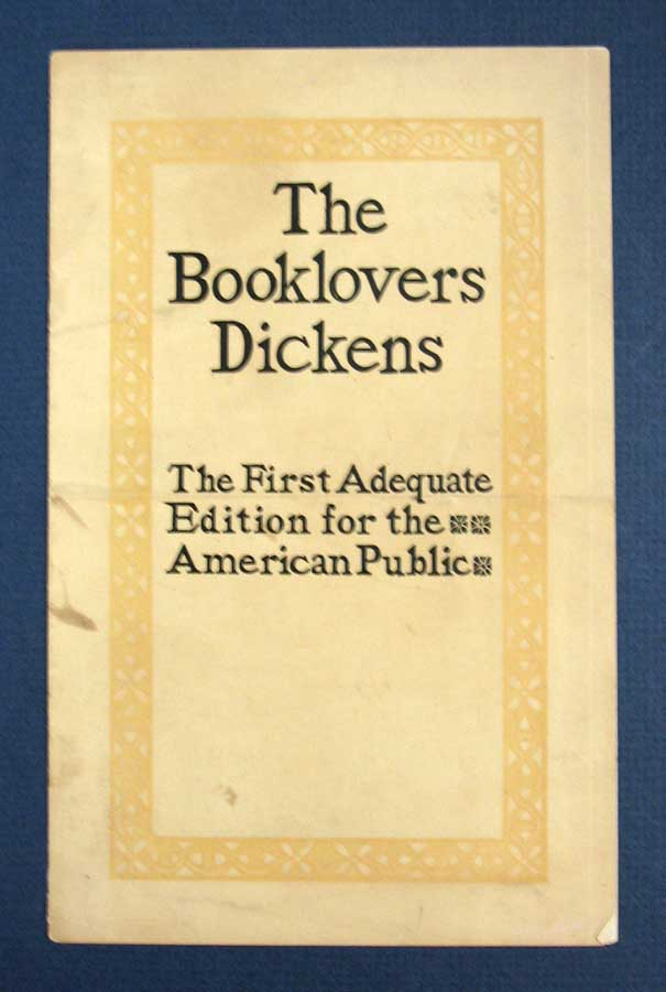 The BOOKLOVERS DICKENS. The First Adequate Edition for the American Public. Prospectus, Charles Dickens, 1812 - 1870.
