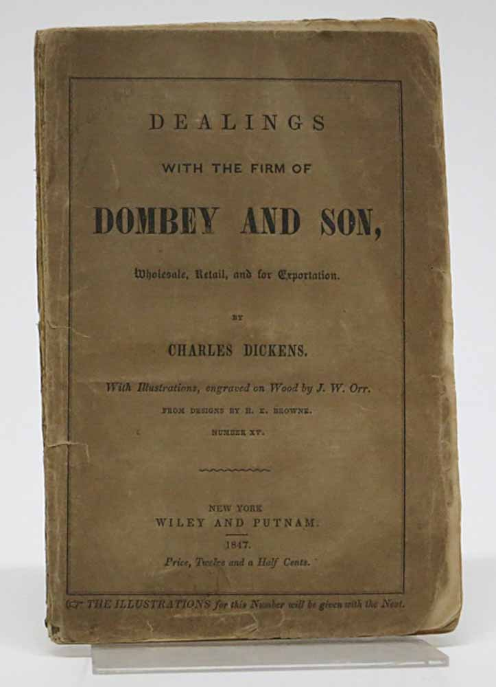 DEALINGS With The FIRM Of DOMBEY And SON, Wholesale, Retail, and For Exportation. Number XV. Charles Dickens, 1812 - 1870.