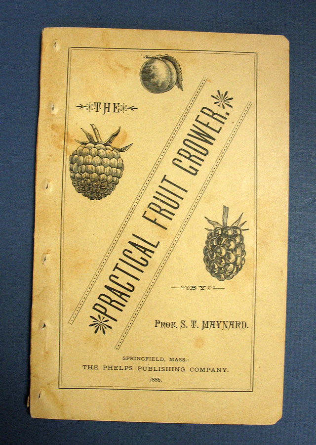 The PRACTICAL FRUIT GROWER. American Agriculture. Profusely Illustrated. Professor S. T. Maynard.