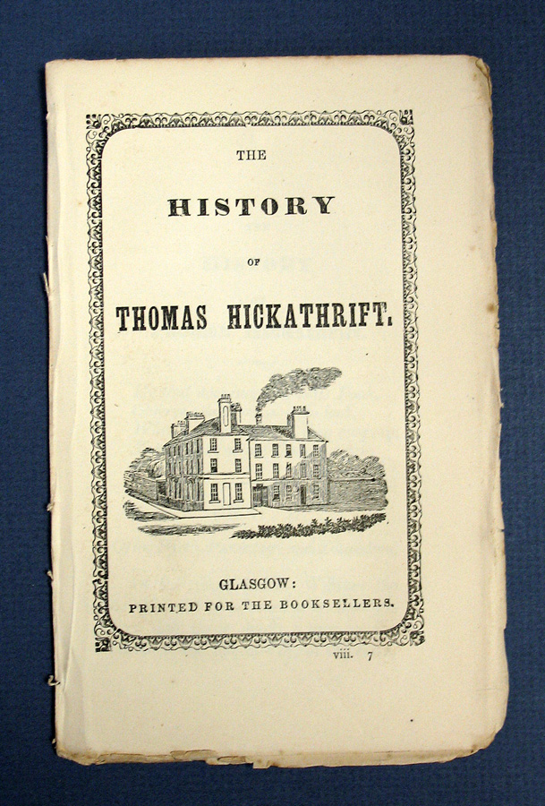 The HISTORY Of THOMAS HICKATHRIFT. Printed for the Booksellers.