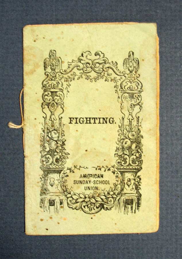 FIGHTING. Chapbook, American Sunday School Union.