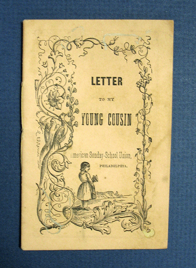 LETTER To MY YOUNG COUSIN. Chapbook, American Sunday-School Union.