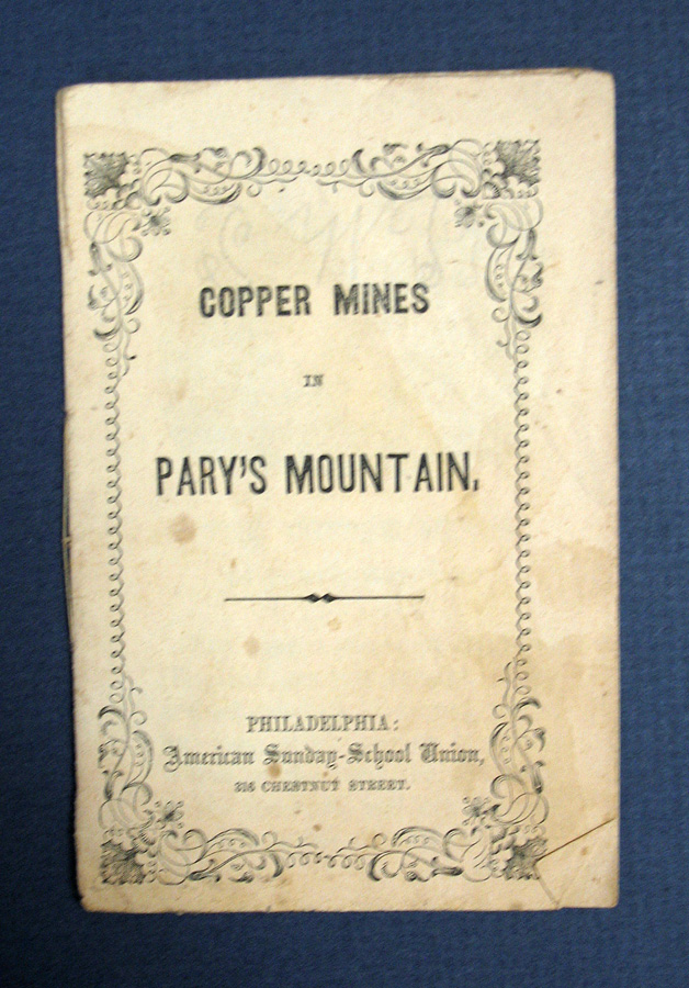 The COPPER MINES In PARY'S MOUNTAIN. Chapbook, American Sunday-School Union.