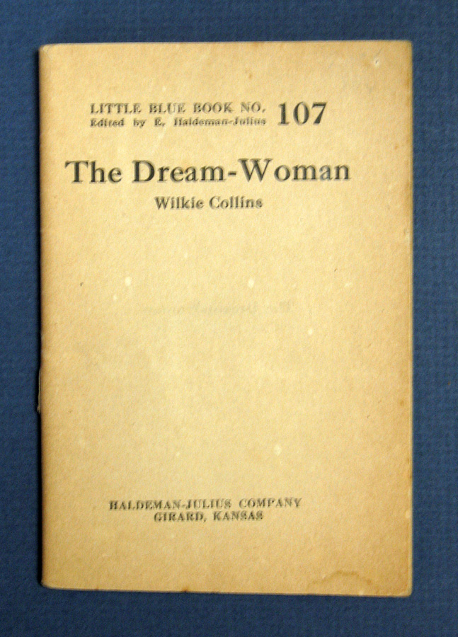 The DREAM - WOMAN. Little Blue Book No. 107. Wilkie. E. Haldeman-Julius - Collins.