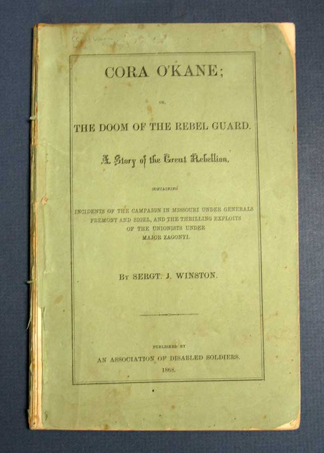 CORA O'KANE; or, The Doom of the Rebel Guard. A Story of the Great Rebellion. Containing Incidents of the Campaign in Missouri under Generals Fremont and Sigel, and the Thrilling Exploits of the Unionists under Major Zagonyi. Sergt Winston, ames.
