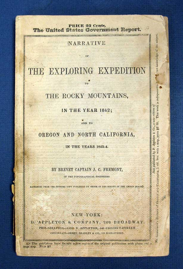NARRATIVE Of The EXPLORING EXPEDITION To The ROCKY MOUNTAINS In The YEAR 1842, And To OREGON And NORTH CALIFORNIA In The YEARS 1843 - 44. Reprinted from the Official Copy. Published by Order of the Senate of the United States. Brevet Captain Fremont, ohn, harles. 1813 - 1890.