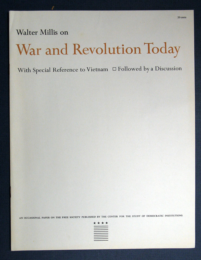 WAR And REVOLUTION TODAY. With Special Reference to Vietnam. Walter Millis.