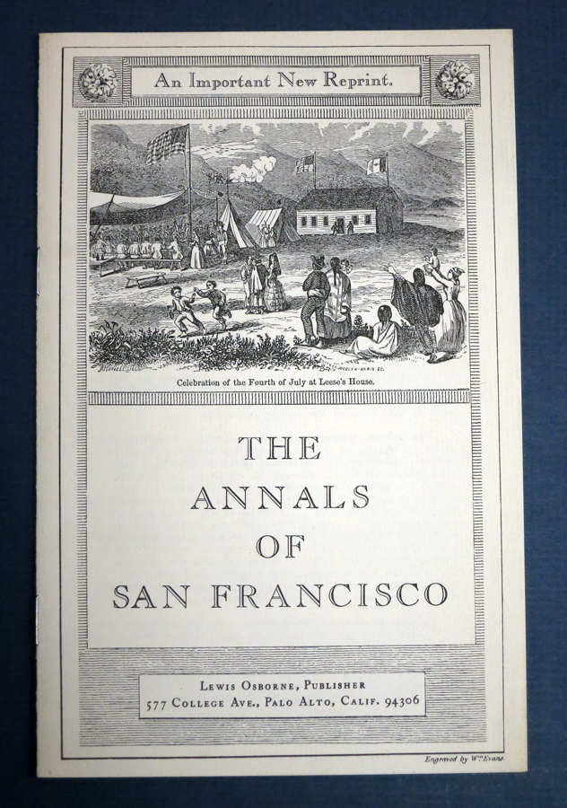 The ANNALS Of SAN FRANCISCO; Containing a Summary of the History of the First Discovery, Settlement, Progress, and Present Condition of California, and a Complete History of all the Important Events Connected with its Great City: To Which are Added, Biographical Memoirs of Some Prominent Citizens. Illustrated with One Hundred and Fifty Fine Engravings. [Prospectus]. Prospectus Only, Frank Soule, John H. Gihon, James Nisbet.