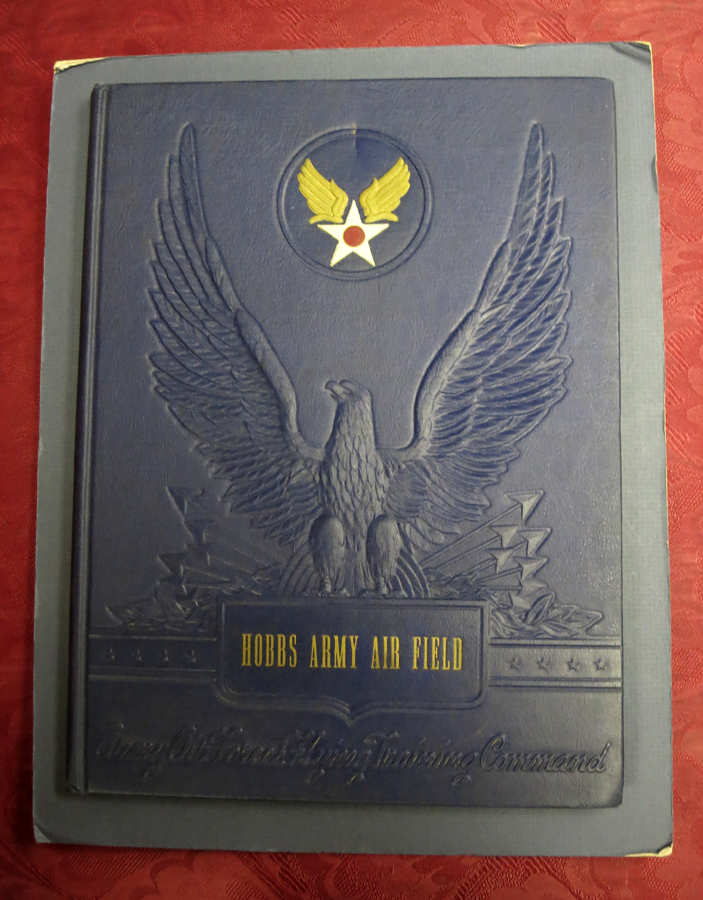 WINGS OVER AMERICA. Army Air Forces. Hobbs Army Air Field. Army Air Forces Flying Training Command.; Forward by General H. H. Arnold. Service / Unit Year Book, Captain Chares D. - Baylis, General H. H. - Contributor Arnold.