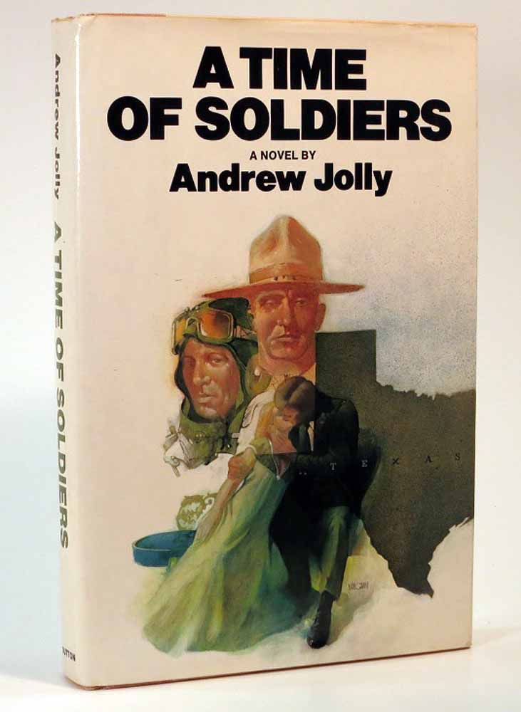 A TIME Of SOLDIERS. Andrew Jolly, 1914 - 1993, William Edgar Stafford - Previous owner.