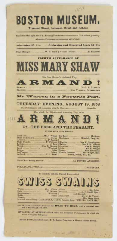 ARMAND! Or --- the Peer and the Peasant. Fourth Appearance of Miss Mary Shaw. To Conclude with the Musical Farce called Swiss Swains. BOSTON MUSEUM. August 19, 1858. Theatre Playbill, Mary. Ritchie Shaw, Anna Cora Ogden Mowatt - Playwright, 1819 - 1870.
