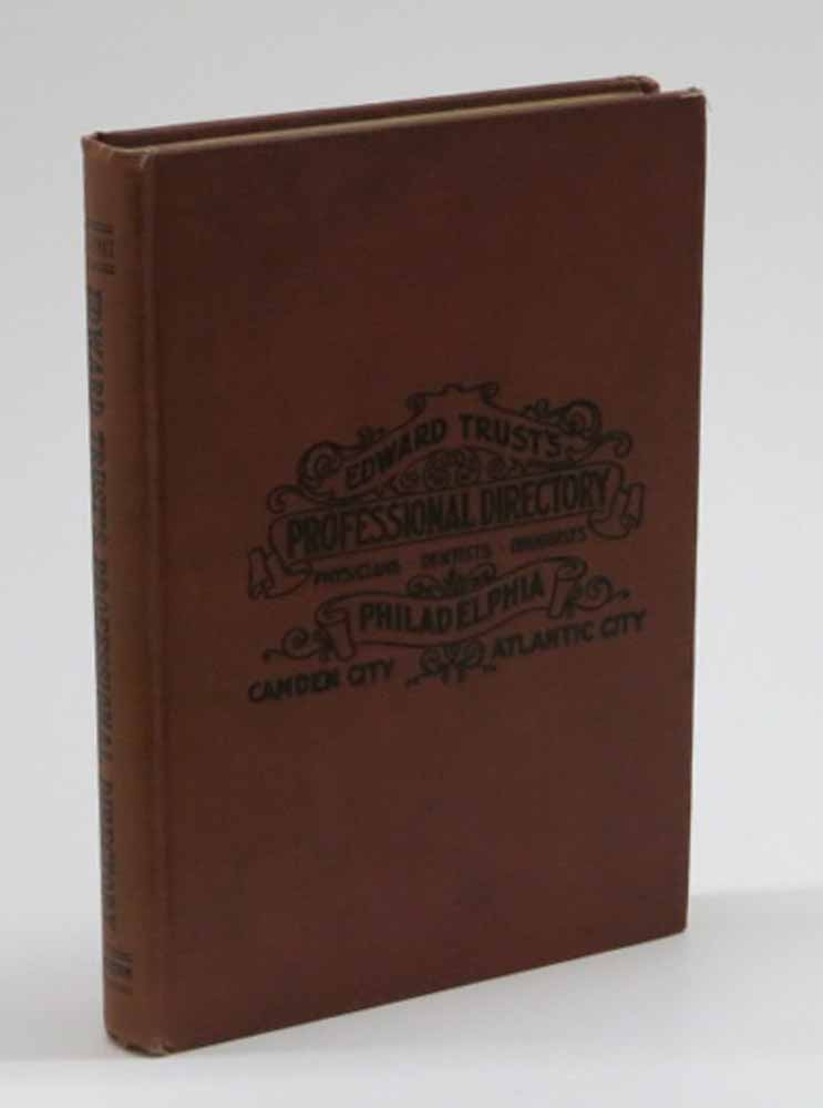 The PROFESSIONAL DIRECTORY Of PHYSICIANS And DRUGGISTS DENTISTS And NURSES Of PHILADELPHIA Camden and Atlantic City and Near-by Towns. 1916 - 1917. Nursing History, Edward - Publisher Trust.