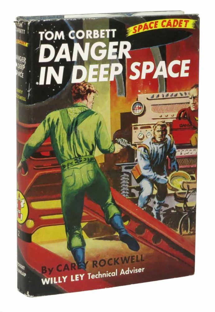 DANGER In DEEP SPACE. Tom Corbett Space Adventure #2.; Willy Ley, Technical Advisor. Cary. Thomas Rockwell, Frankie, 1921 - 2006.