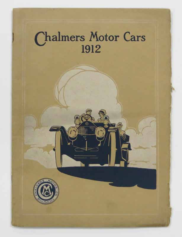 CHALMERS MOTOR CARS. 1912. Automobile Advertising Promotional Booklet, Hugh - President Chalmers.