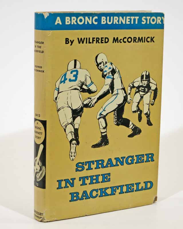 STRANGER In The BACKFIELD. Bronc Burnett Series #13. Wilfred McCormick.