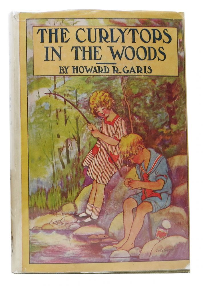 The CURLYTOPS In The WOODS or Fun at the Lumber Camp. Howard R. Greene Garis, Julia -.