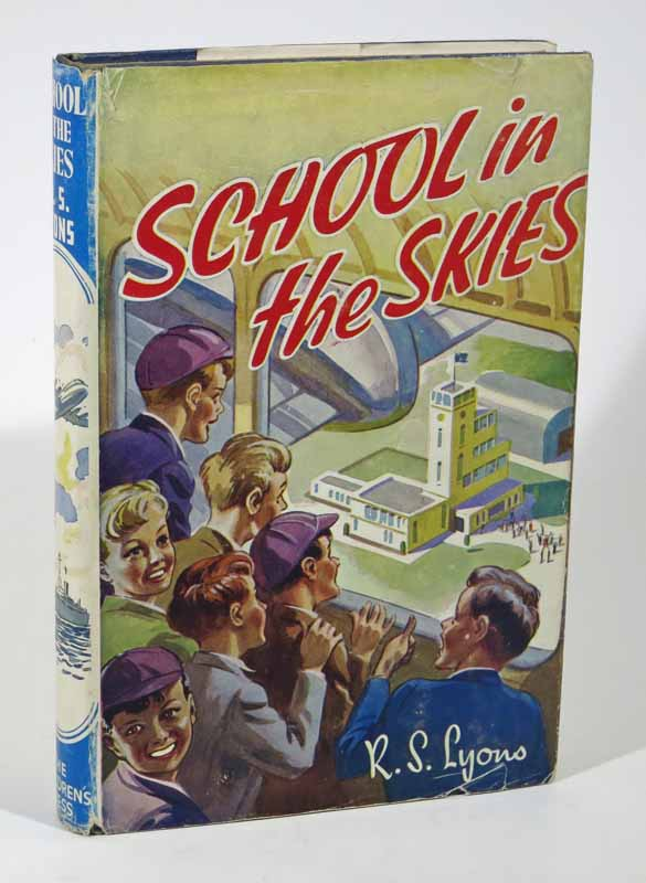 SCHOOL In The SKIES. R. S. Lyons.