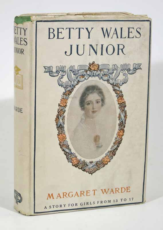 BETTY WALES JUNIOR. Betty Wales Series #3. Margaret Warde.