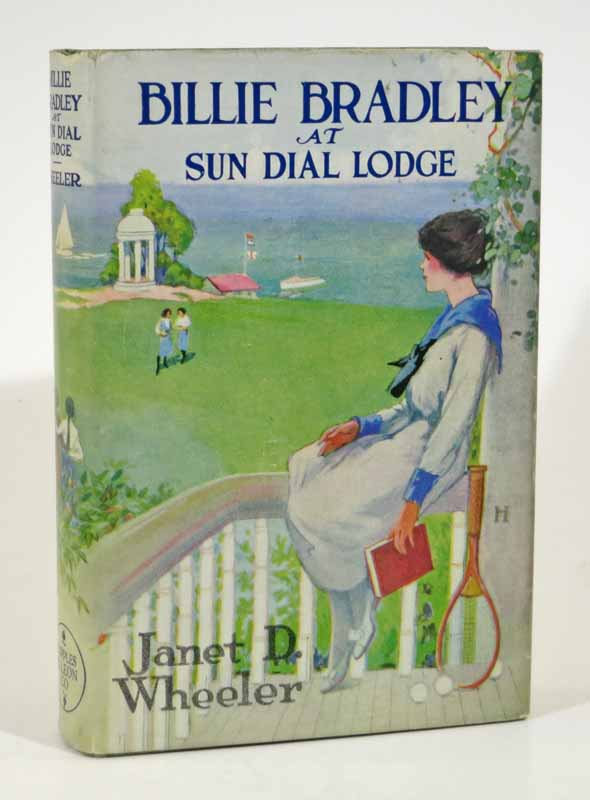 BILLIE BRADLEY At SUN DIAL LODGE, or School Chums Solving a Mystery. Billie Bradley Series #7. Janet D. Wheeler.
