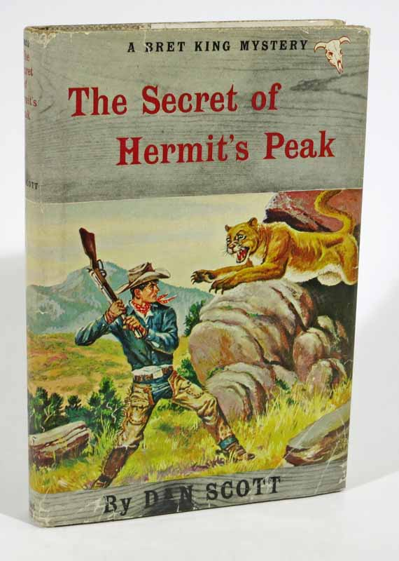 The SECRET Of HERMIT PEAK. Bret King Mystery #2. Dan Scott, Squire Omar pseudonym for Barker.
