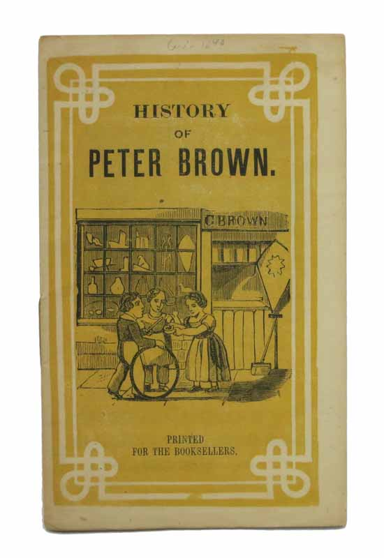 HISTORY Of PETER BROWN. Childrens' Chapbook.