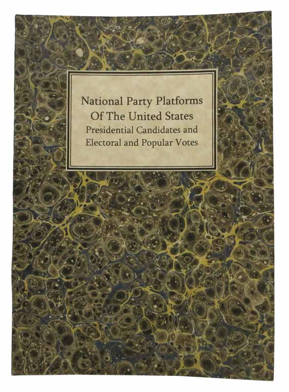 NATIONAL PARTY PLATFORMS Of The UNITED STATES. -- Presidential Candidates and Electorial and Popular Votes. . . . - Compiler Frederick, ames, ack, enry. 1862 - 1942.