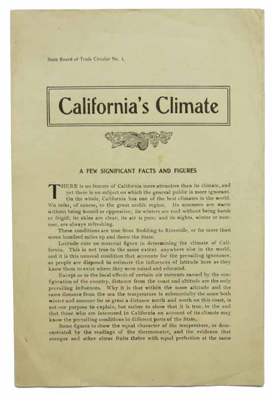 CALIFORNIA'S CLIMATE. A Few Significant Facts and Figures. State Board of Trade Circular No. 1. Promotional Literature.