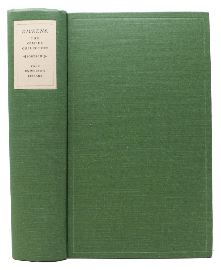 DICKENS and DICKENSIANA: A Catalogue of the Richard Gimbel Collection in the Yale University Library. Charles. 1812 - 1870 Dickens, John B. - Compiler Podeschi.