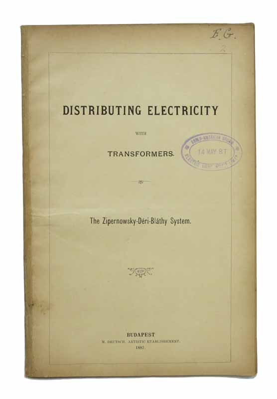 DISTRIBUTING ELECTRICITY With TRANSFORMERS. The Zipernowsky - Deri - Blathy System. History of Technology.