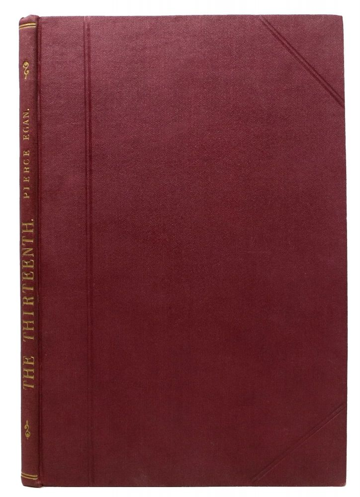 The THIRTEENTH; or, The Fatal Number. Pierce Egan, the Younger, 1814 - 1880.