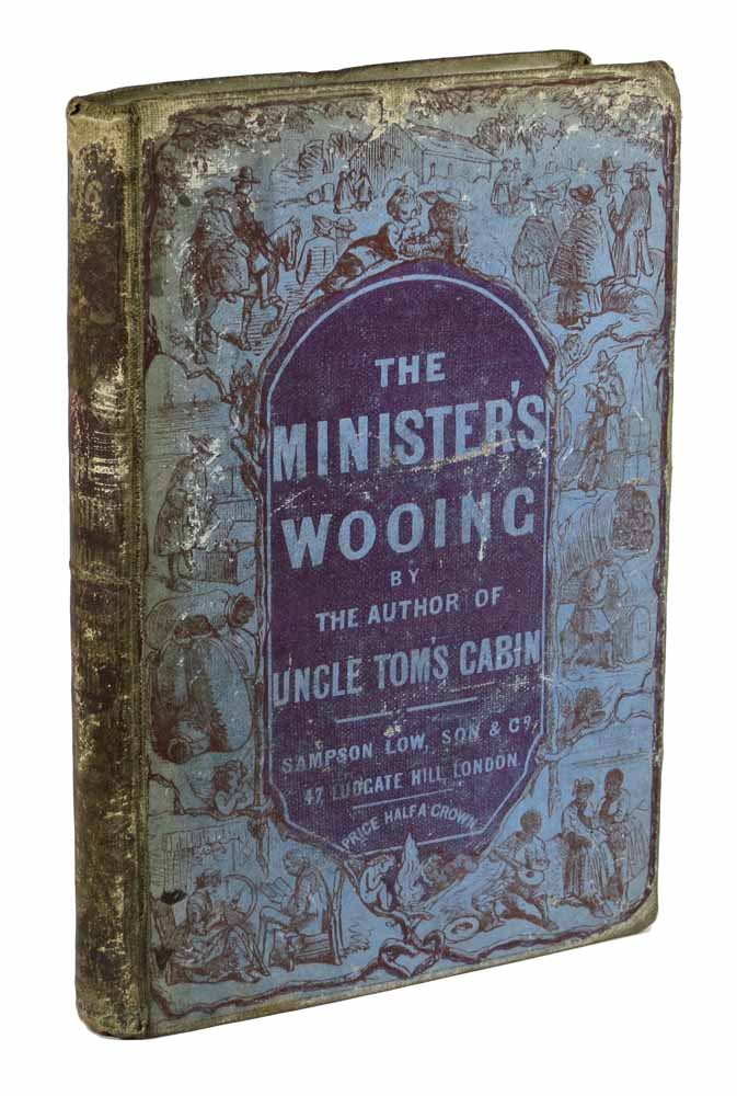 The MINISTER'S WOOING. Mrs Harriet Beecher Stowe, 1811 - 1896.