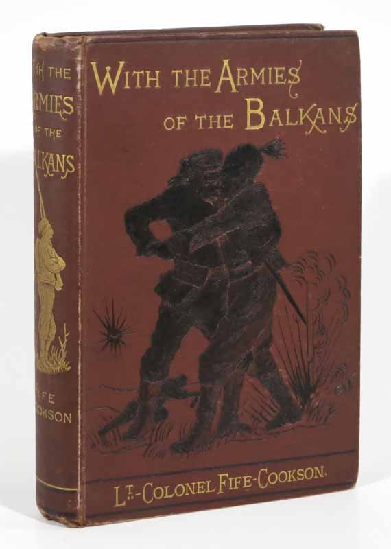 With The ARMIES Of The BALKANS And at Gallipoli in 1877 - 1878.; With Specially-Prepared Maps and Plans: Together with Numerous Original Illustrations, Prepared Under the Personal Supervision of the Author, by Joseph Bell and Charles Robinson. Lieut.-Colonel Fife-Cookson, John Cookson. 1844 - 1911.