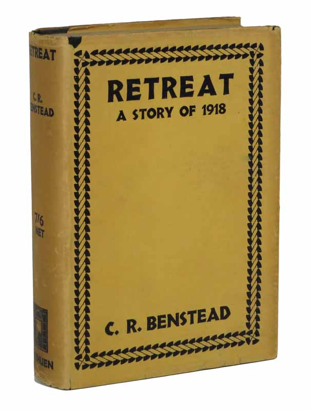 RETREAT. A Story of 1918. C. R. Benstead.